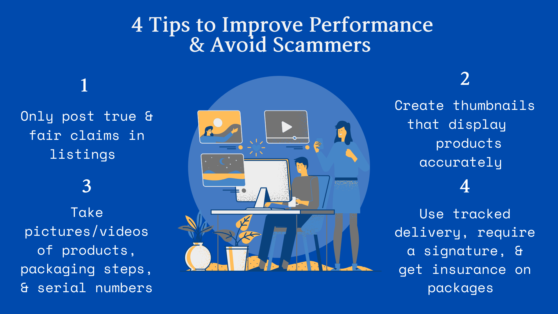Summary of 4 tips for improving performance and avoiding scammers. Documenting, accuracy, displays, and tracking